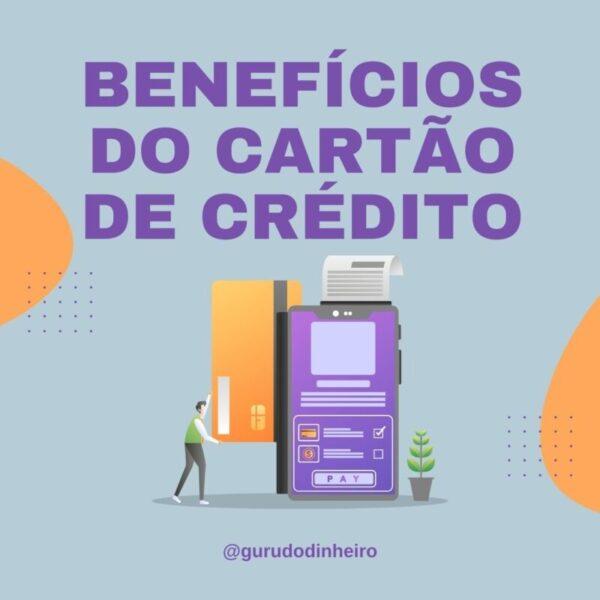 Benefícios do Cartão de Crédito